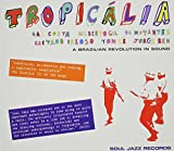 Soul Jazz Records Presents Tropicalia: A Brazilian Revolution in Sound
