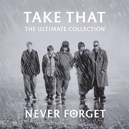 Take That - Never Forget (The Ultimate Collection) - Zortam Music