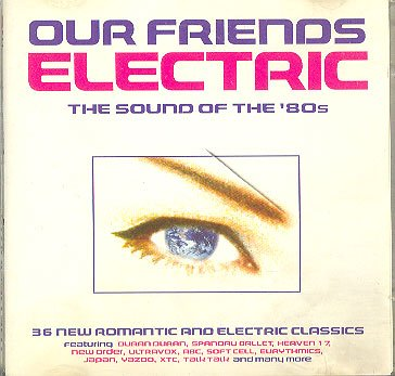 Erasure - Our Friends Electric : New Wave Sounds of the Eighties 80