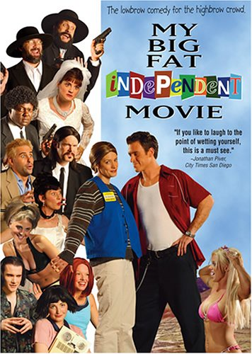 My Big Fat Independent Movie / ��� ������� ����������� ����� (2005)