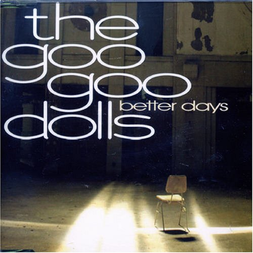 Goo Goo Dolls - Better Days - Zortam Music