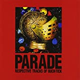 PARADE~RESPECTIVE TRACKS OF BUCK-TICK~