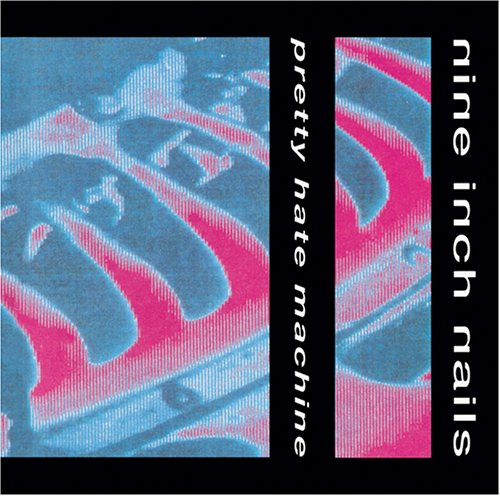 Nine Inch Nails - Pretty Hate Machine - Zortam Music
