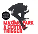 Maximo Park - A Certain Trigger/Missing Song