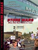 Store Wars: When Wal-Mart Comes to Town by Micha Peled