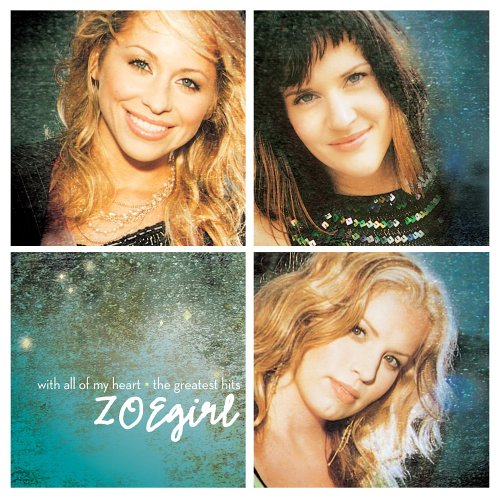 With All of My Heart: The Greatest Hits by ZOEgirl album cover