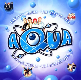 Aqua - Cartoon Heroes: The Best Of Aq - Zortam Music