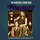 Incredible String Band - Circle Is Unbroken: Live &amp; Studio 1967-1972