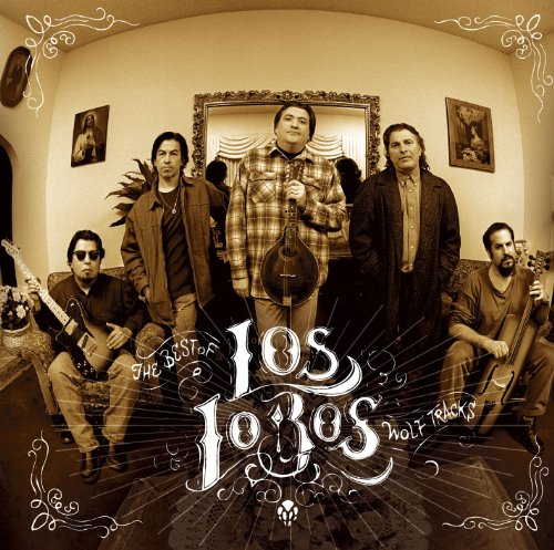 Wolf Track: The Best of Los Lobos