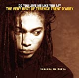 Do You Love Me Like They Say: The Very Best of Terence Trent D'Arby