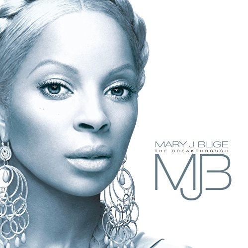 Mary J Blige - The Breakthrough (New Version) - Zortam Music