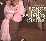 Capa de Songs for Parents Who Enjoy Drugs