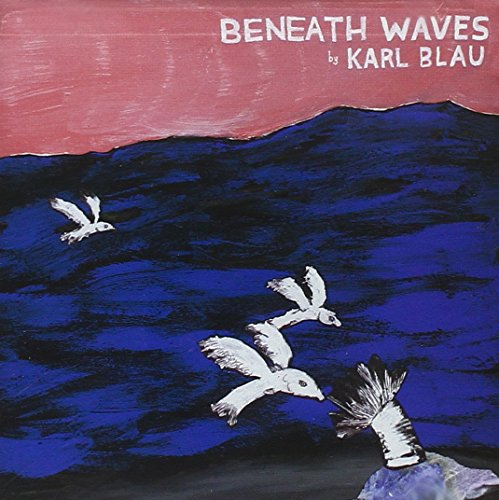 Cover of Beneath Waves by Karl Blau