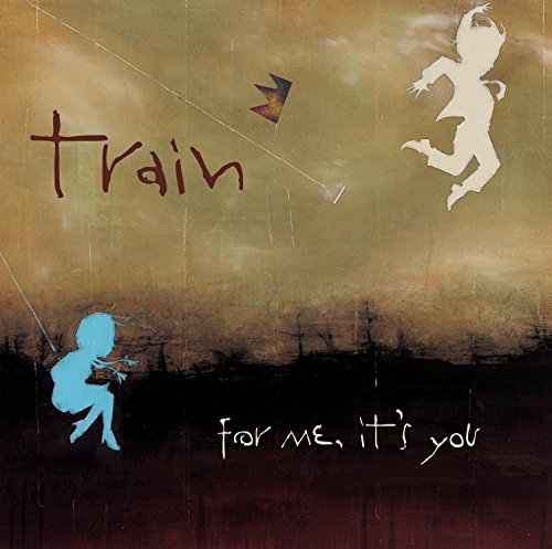 Train - For Me, It