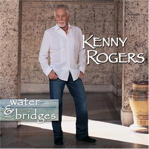 KENNY ROGERS - Water & Bridges - Zortam Music