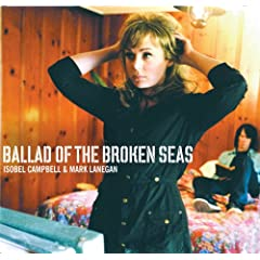 Isobel Campbell & Mark Lanegan - Ballad Of Broken Seas