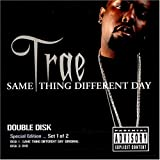 Trae / Same Thing Different Day