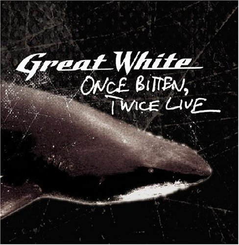 Great White - Once Bitten - Zortam Music