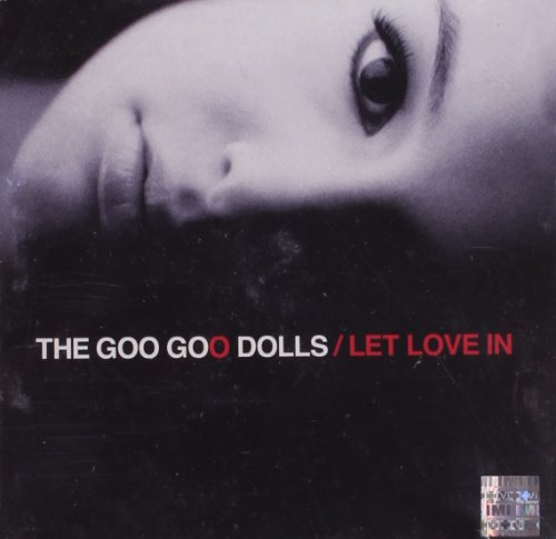 Let Love In - The Goo Goo Dolls