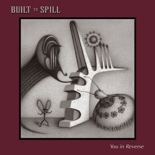 Built to Spill - You in Reverse - Zortam Music