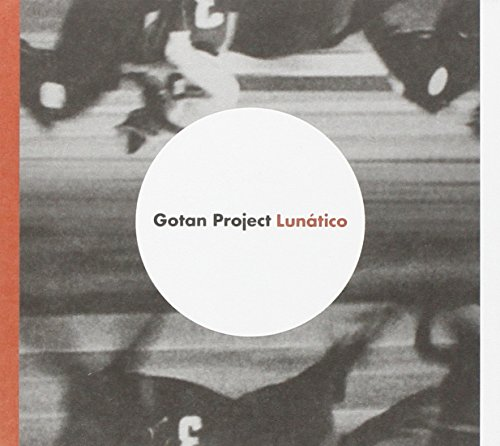 Gotan Project - Lunatico - Zortam Music