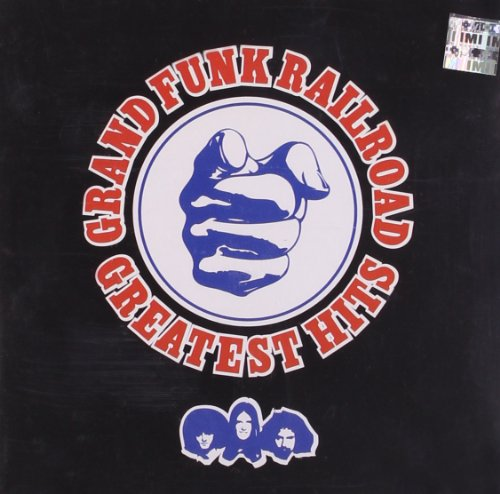 Grand Funk Railroad - Grand Funk Railroad - Greatest Hits - Zortam Music