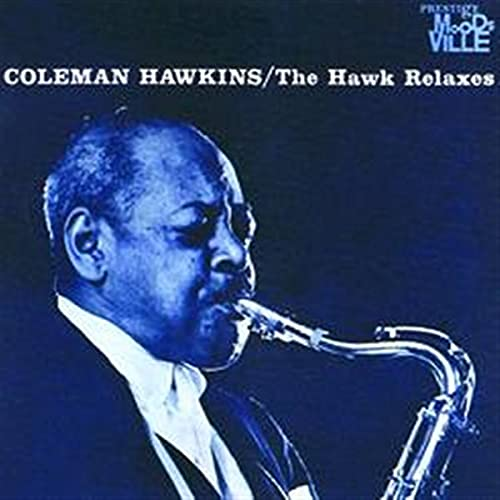 Coleman Hawkins - The Hawk Relaxes - Zortam Music