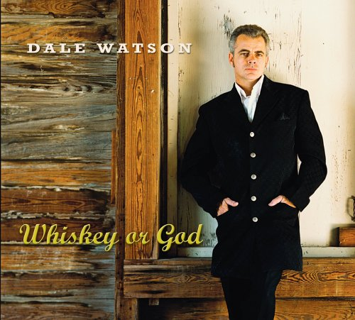 Whiskey or God by Dale Watson album cover