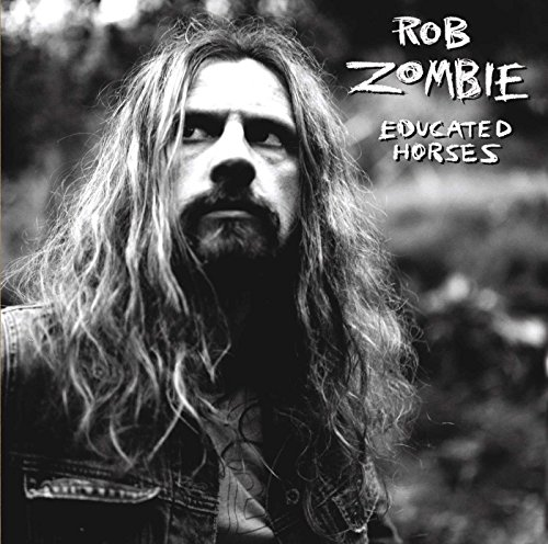Rob Zombie - Educated Horses - Zortam Music