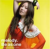 melody. Be as one(期間限定生産盤)(DVD付)