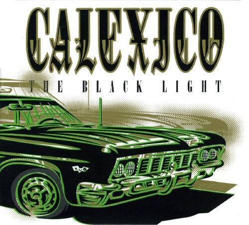Calexico - The Black Light - Zortam Music