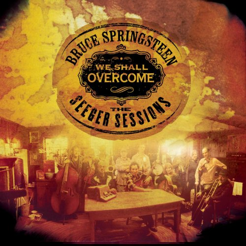 Bruce Springsteen - We Shall Overcome: The Seeger Sessions - Zortam Music