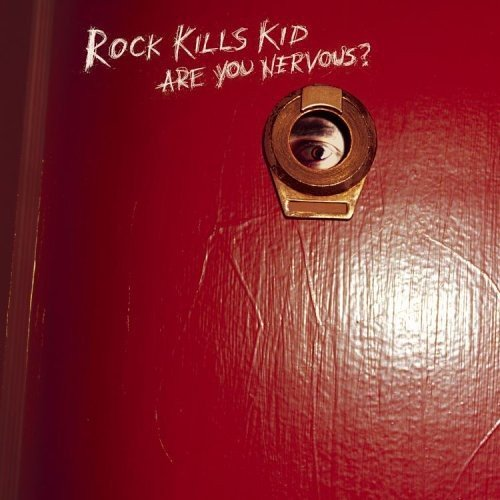 Are You Nervous? - Rock Kills Kid