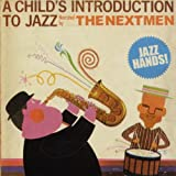 The Nextmen / Childs Introduction to Jazz
