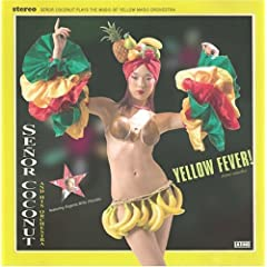 Señor Coconut And His Orchestra - Yellow Fever