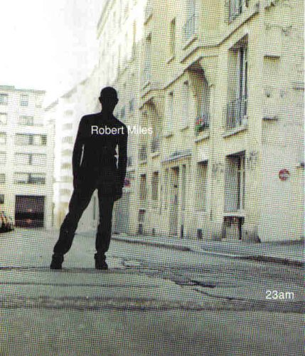 Robert Miles - 23AM - Zortam Music