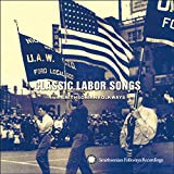 Classic Labor Songs From Smithsonian Folkways, Classic Labor Songs From Smithsonian Folkways