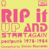 Rip It Up and Start Again: Postpunk 1978-1984/Compiled By Simon Reynolds