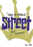 How to Dance STREET 動きの基本