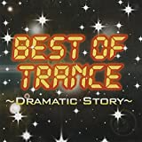 BEST OF TRANCE ~dramatic story~