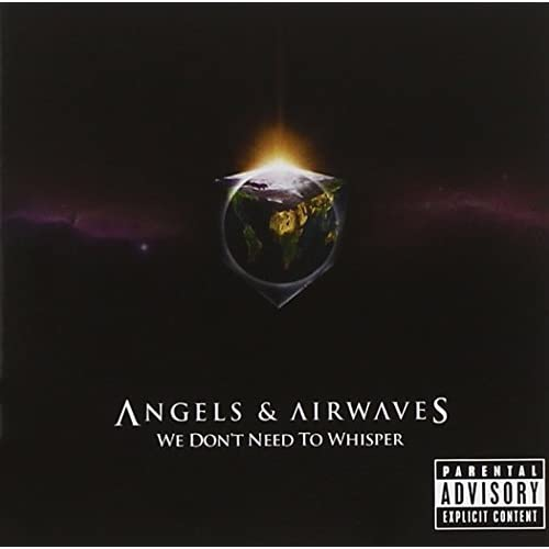 We Don&#8217;t Need to Whisper - Angels and Airwaves