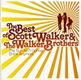 The Best of Scott Walker & The Walker Brothers: The Sun Ain't Gonna Shine Anymore