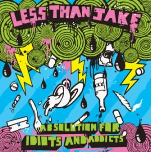 Less Than Jake - Absolution For Idiots And Addicts - Zortam Music