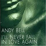 album I'll Never Fall in Love Again by Andy Bell