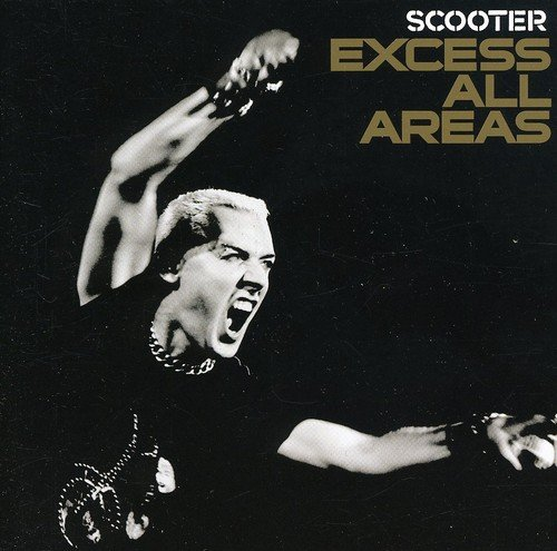Scooter - Excess All Areas - Zortam Music