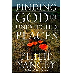 Finding God in Unexpected Places: Revised and Updated