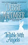 The Trouble with Angels - Debbie Macomber
