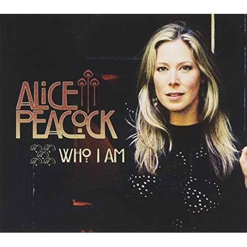 Who I Am - Alice Peacock