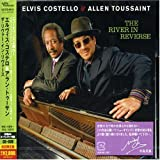 The River in Reverse / Elvis Costello & Allen Toussaint