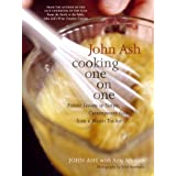 John Ash: Cooking One on One: Private Lessons in Simple, Contemporary Food from a Master Teacher